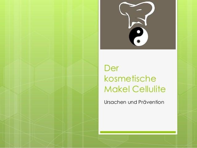 Der  kosmetische  Makel Cellulite  Ursachen und Prävention