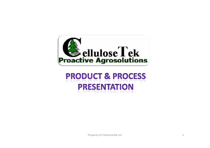 Property of CelluloseTek LLC   1