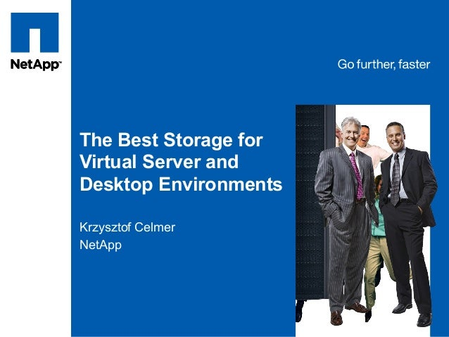 Tag line, tag lineTag line, tag line The Best Storage for Virtual Server and Desktop Environments Krzysztof Celmer NetApp