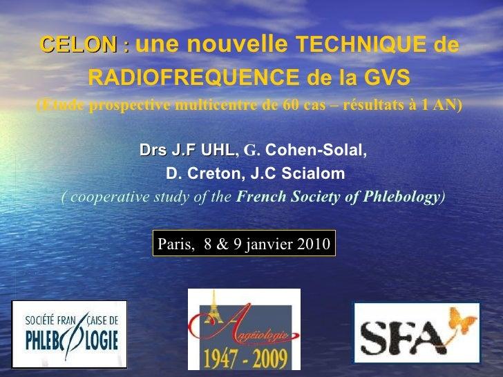 CELON  :  une nouvelle  TECHNIQUE de RADIOFREQUENCE de la GVS (Etude prospective multicentre de 60 cas – résultats à 1 AN)...