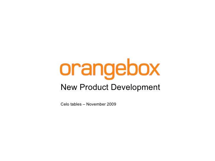 New Product Development Celo tables – November 2009