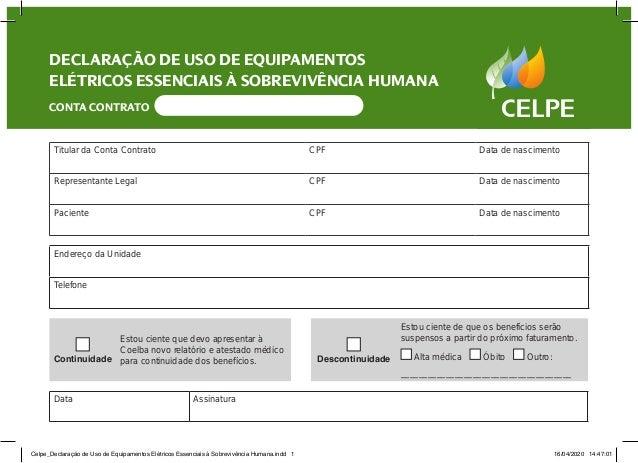 DECLARAÇÃO DE USO DE EQUIPAMENTOS ELÉTRICOS ESSENCIAIS À SOBREVIVÊNCIA HUMANA Titular da Conta Contrato CPF Data de nascim...