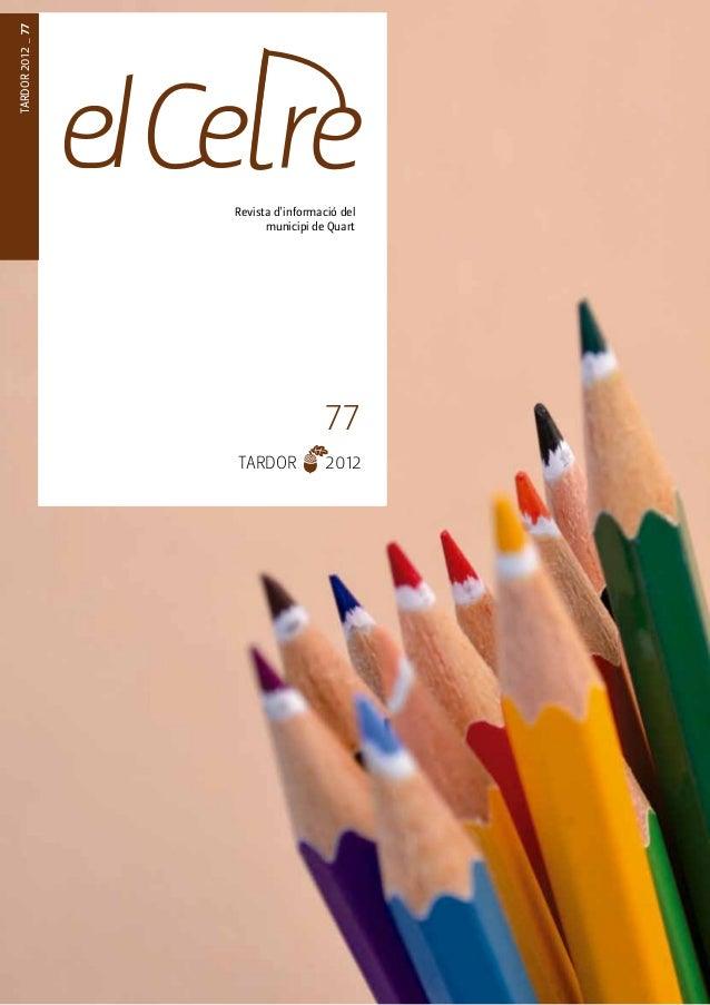 TARDOR 2012 _Revista d'informació del  municipi de Quart  77  ESTIU 2012 _ 77  TARDOR 2012
