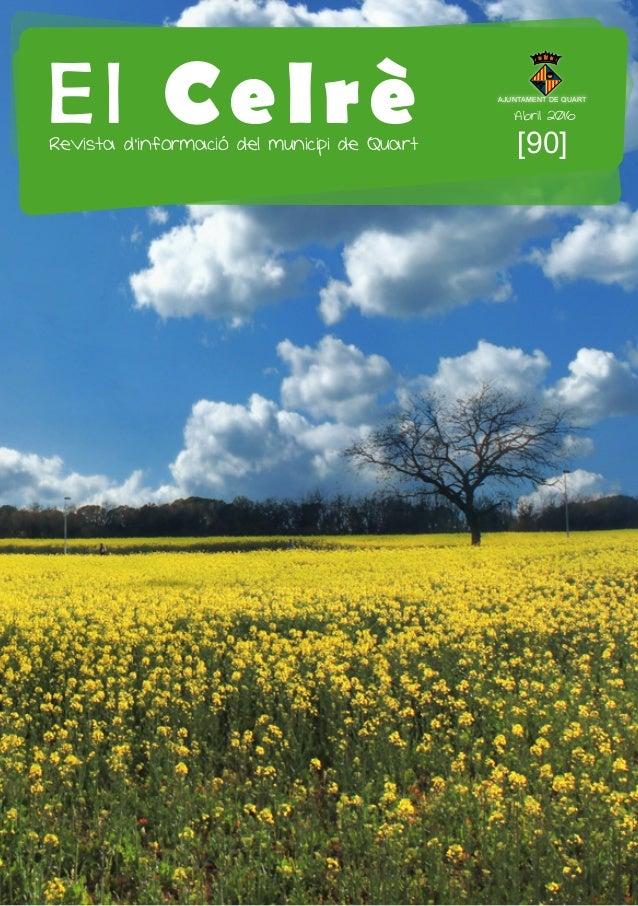 El Celrè [90]Revista d'informació del municipi de Quart Abril 2016 AJUNTAMENT DE QUART