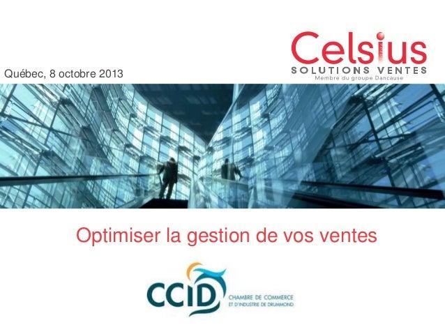 Québec, 8 octobre 2013  Optimiser la gestion de vos ventes