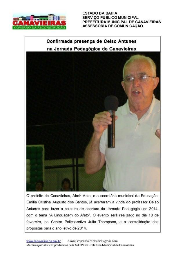ESTADO DA BAHIA SERVIÇO PÚBLICO MUNICIPAL PREFEITURA MUNICIPAL DE CANAVIEIRAS ASSESSORIA DE COMUNICAÇÃO  Confirmada presen...
