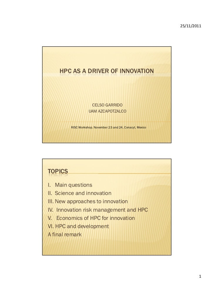 25/11/2011    HPC AS A DRIVER OF INNOVATION                      CELSO GARRIDO                    UAM AZCAPOTZALCO        ...