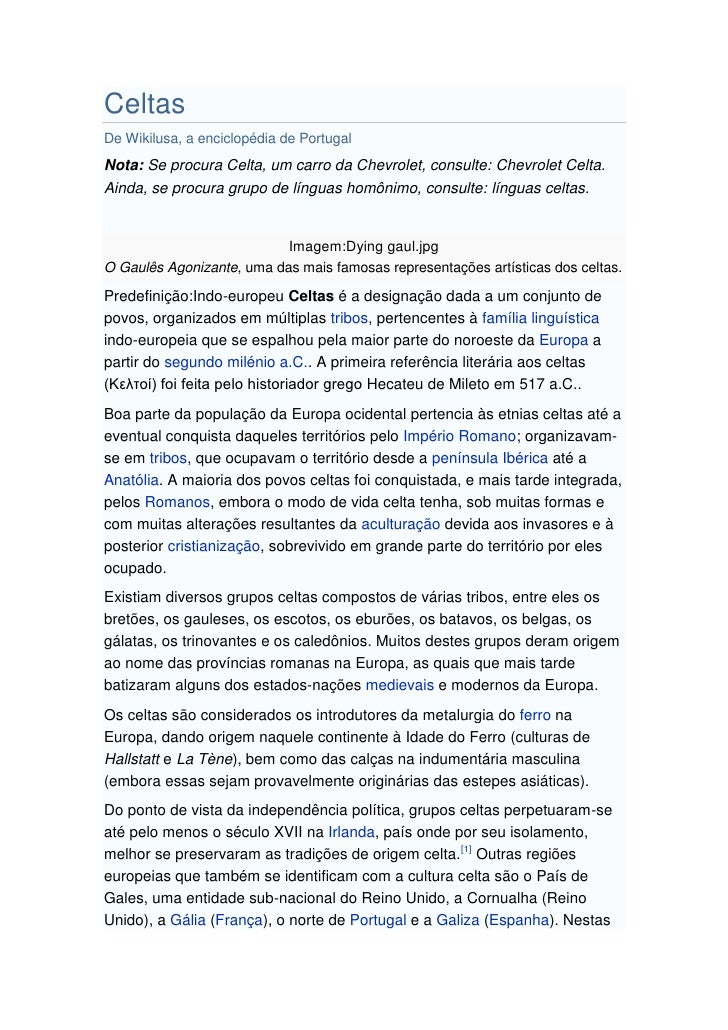 Celtas<br />De Wikilusa, a enciclopédia de Portugal<br />Ir para: navegação, pesquisa<br />Nota: Se procura Celta, um carr...
