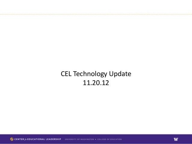 CEL Technology Update       11.20.12