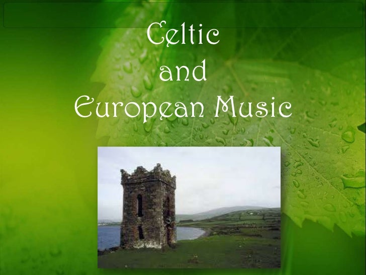 Celtic     andEuropean Music