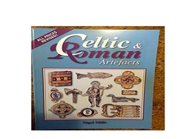 Detail Book Title : Celtic and Roman Artefacts Format : PDF,kindle,epub Language : English ASIN : 1897738374 Paperback : 1...