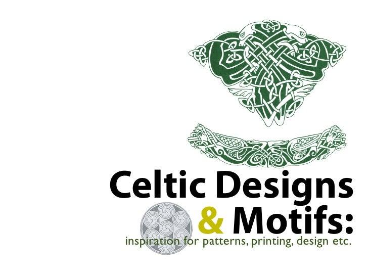Celtic Designs     & Motifs:inspiration for patterns, printing, design etc.