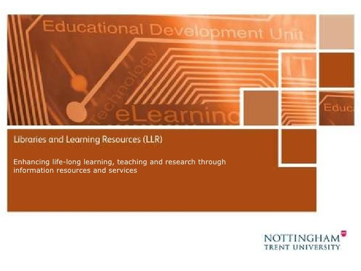 Enhancing life-long learning, teaching and research through information resources and services