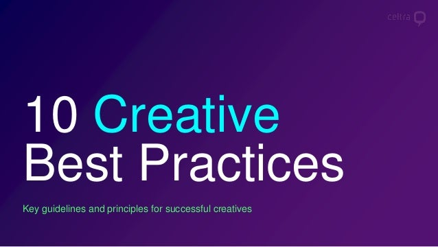 Key guidelines and principles for successful creatives 10 Creative Best Practices