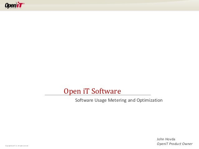Open iT Software                                                Software Usage Metering and Optimization                  ...