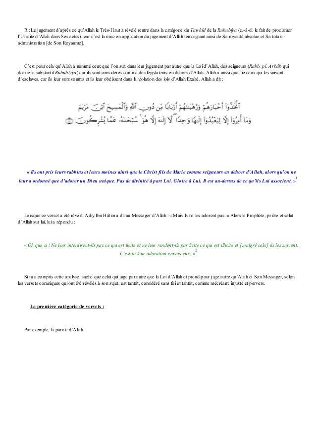 R : Le jugement d'après ce qu'Allah le Très-Haut a révélé rentre dans la catégorie du Tawhîd de la Rububîya (c.-à-d. le fa...