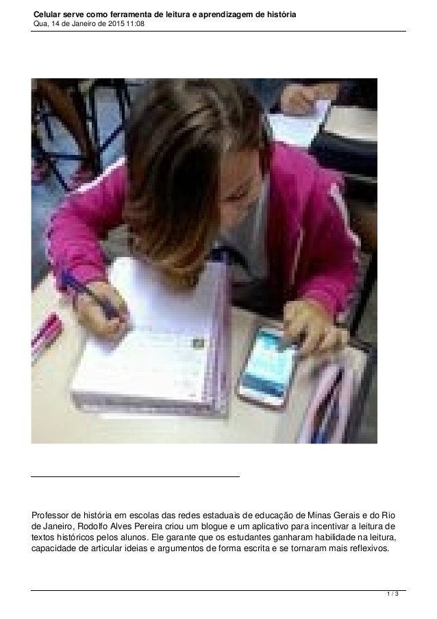 Celular serve como ferramenta de leitura e aprendizagem de história Qua, 14 de Janeiro de 2015 11:08 Professor de história...