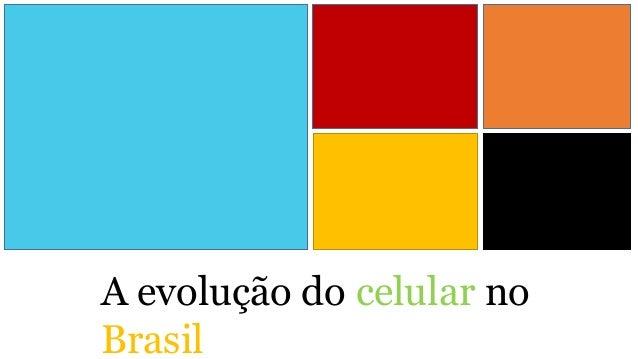A evolução do celular no  Brasil