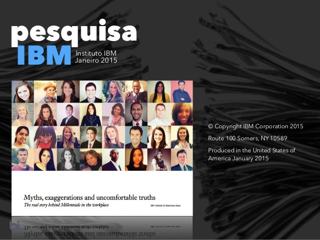 pesquisa IBM © Copyright IBM Corporation 2015 Route 100 Somers, NY 10589 Produced in the United States of America January ...