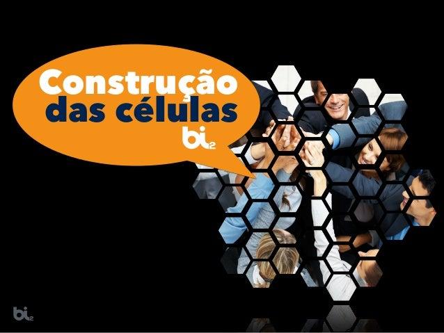 Construção das células