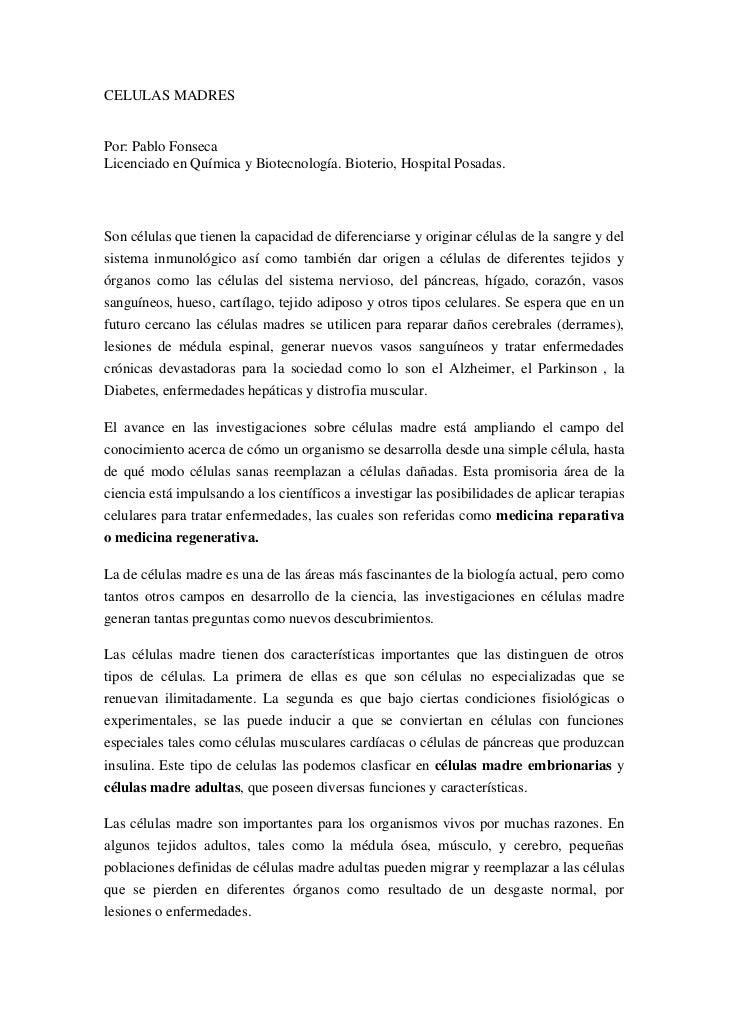 CELULAS MADRESPor: Pablo FonsecaLicenciado en Química y Biotecnología. Bioterio, Hospital Posadas.Son células que tienen l...
