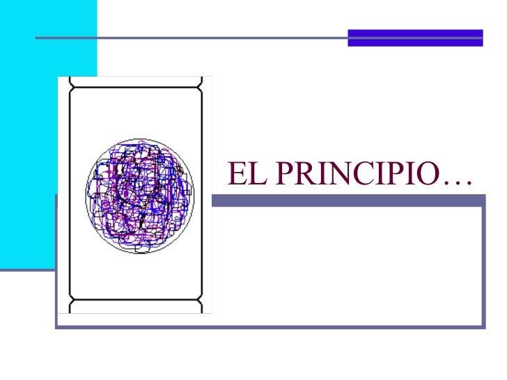 EL PRINCIPIO…