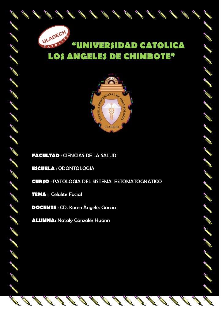 """""""UNIVERSIDAD CATOLICA       LOS ANGELES DE CHIMBOTE""""FACULTAD : CIENCIAS DE LA SALUDESCUELA : ODONTOLOGIACURSO : PATOLOGIA ..."""