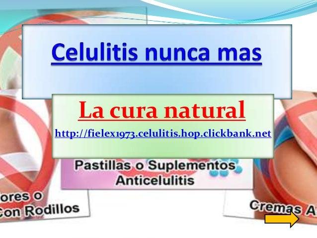 La cura naturalhttp://fielex1973.celulitis.hop.clickbank.net