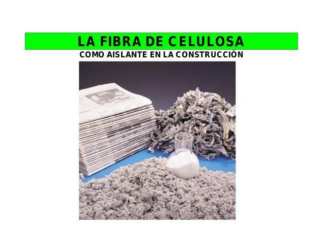 LA FIBRA DE CELULOSACOMO AISLANTE EN LA CONSTRUCCIÓN