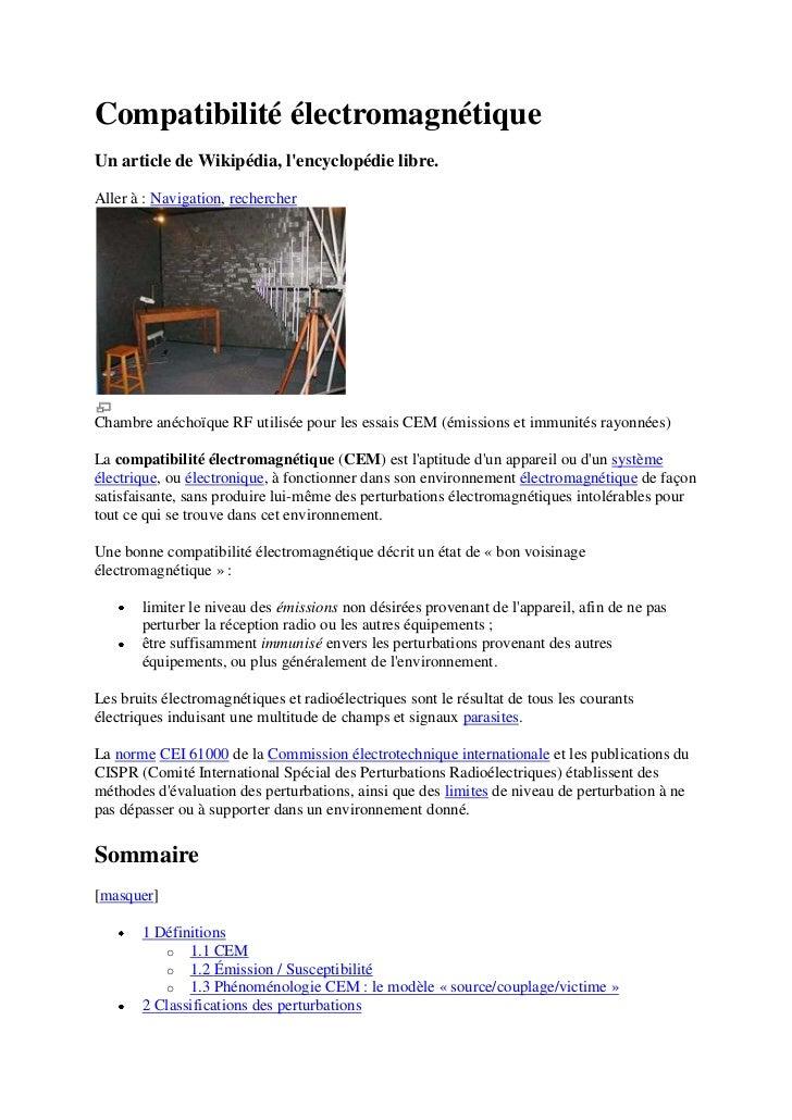 Compatibilité électromagnétiqueUn article de Wikipédia, lencyclopédie libre.Aller à : Navigation, rechercherChambre anécho...