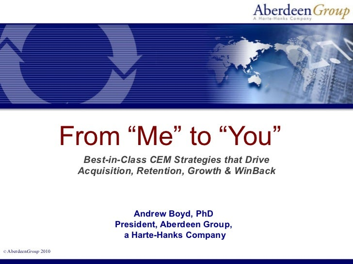 """From """"Me"""" to """"You""""  Best-in-Class CEM Strategies that Drive Acquisition,   Retention, Growth & WinBack Andrew Boyd, PhD Pr..."""