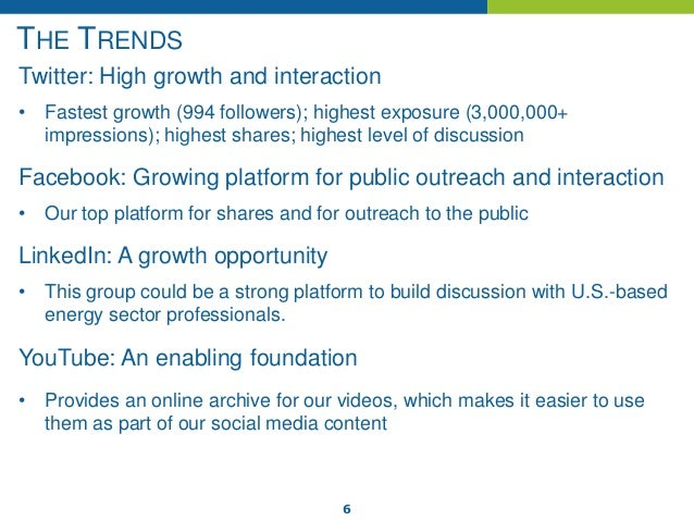 6 THE TRENDS Twitter: High growth and interaction • Fastest growth (994 followers); highest exposure (3,000,000+ impressio...
