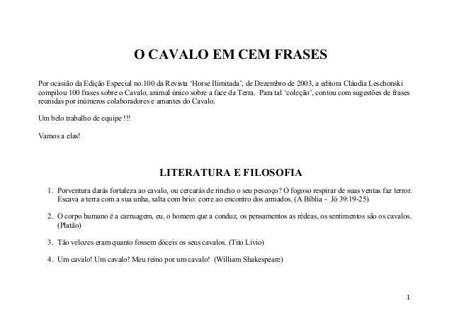 O CAVALO EM CEM FRASES Por ocasião da Edição Especial no.100 da Revista 'Horse Ilimitada', de Dezembro de 2003, a editora ...