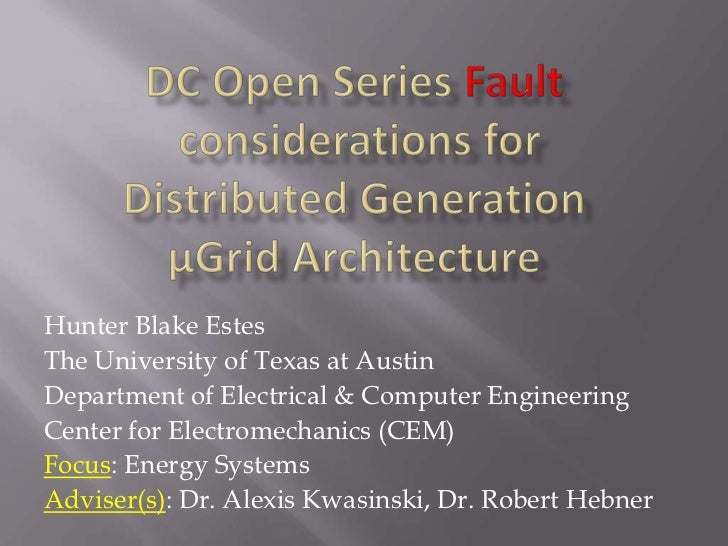 DC Open Series Fault considerations forDistributed GenerationμGrid Architecture <br />Hunter Blake Estes<br />The Universi...
