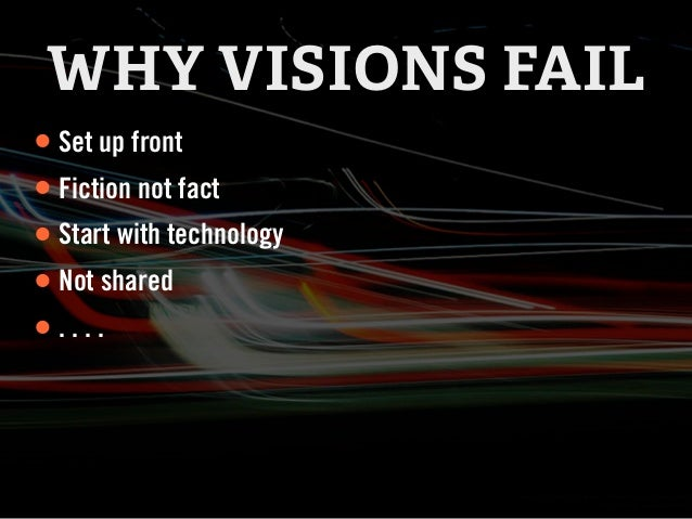 RECAP• What is an Experience Vision• Why they work• Why they fail