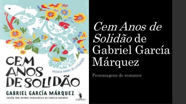Cem Anos de Solidão de Gabriel García Márquez Personagens do romance