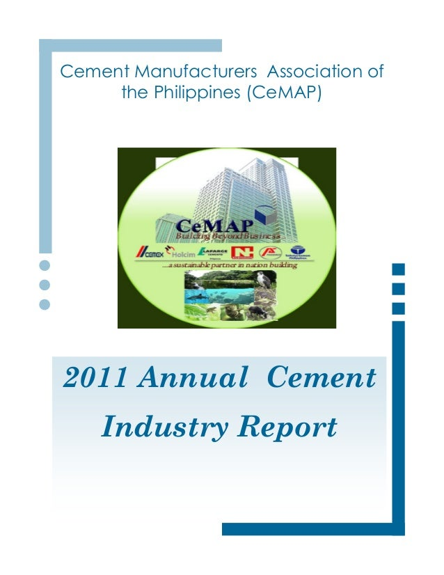 CeMAP 2011 Annual ReportCement Manufacturers Association of     the Philippines (CeMAP)2011 Annual Cement    Industry Report