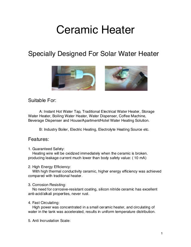 1   Ceramic Heater Specially Designed For Solar Water Heater Suitable For: A: Instant Hot Water Tap, Traditional Elect...