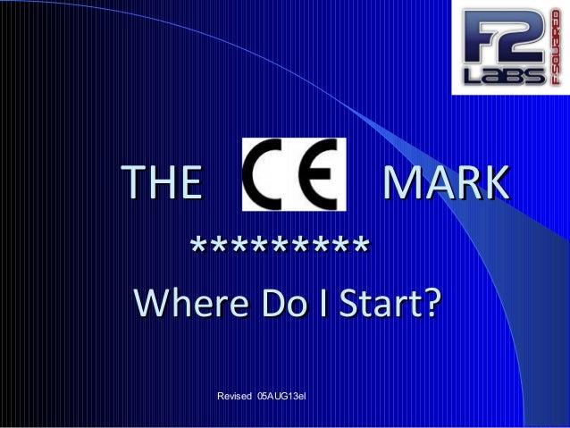 THETHE MARKMARK ****************** Where Do I Start?Where Do I Start? Revised 05AUG13el