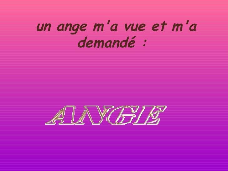 un ange m'a vue et m'a demandé :