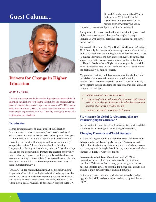 2 Guest Column... Drivers for Change in Higher Education By Mr. Vis Naidoo Introduction Higher education has been a hall-m...