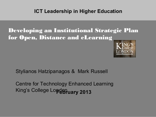ICT Leadership in Higher EducationDeveloping an Institutional Strategic Planfor Open, Distance and eLearning  Stylianos Ha...