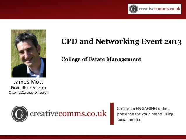 Social Media WorkshopCreate an ENGAGING onlinepresence for your brand usingsocial media.CPD and Networking Event 2013Colle...