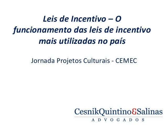 Leis de Incentivo – O funcionamento das leis de incentivo mais utilizadas no país Jornada Projetos Culturais - CEMEC