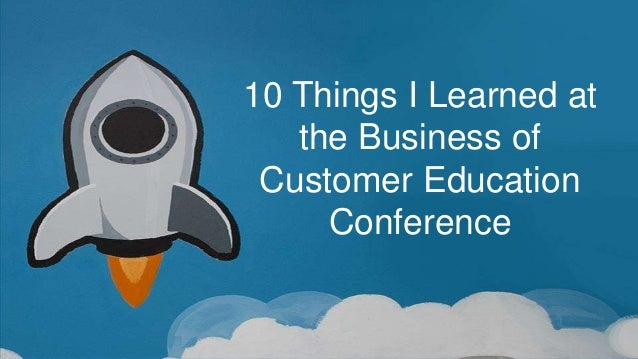10 Things I Learned at the Business of Customer Education Conference