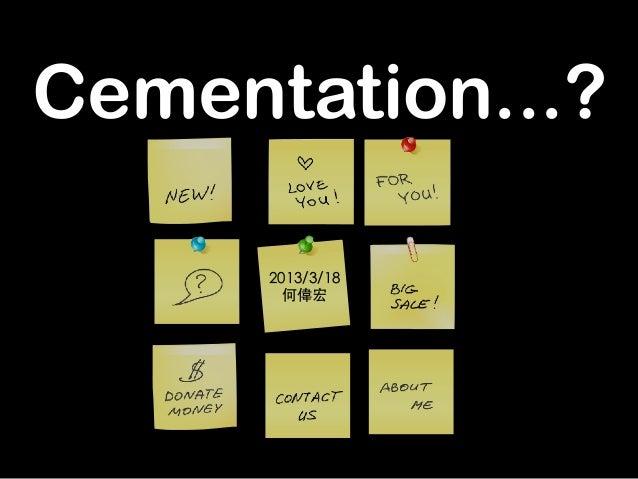 Cementation...? 2013/3/18 何偉宏