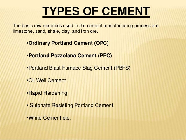 types of cement There are special ways of strengthening concrete or of making concrete building materials these include (1) reinforced concrete, (2) prestressed concrete, (3) precast concrete, and (4) concrete masonry.