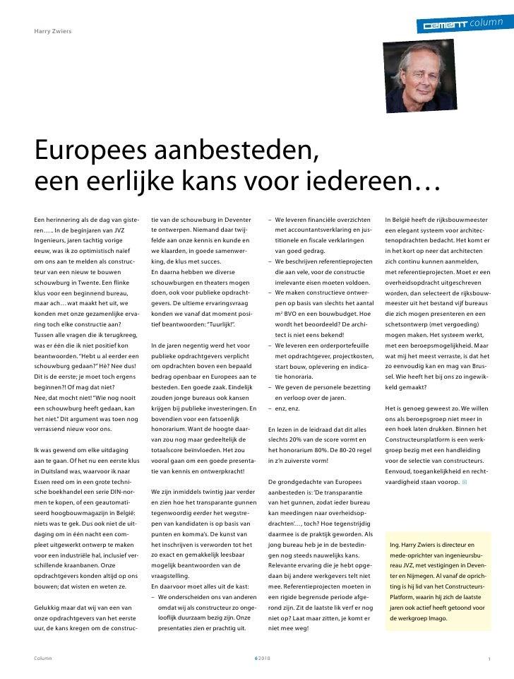 columnHarry ZwiersEuropees aanbesteden,een eerlijke kans voor iedereen…Een herinnering als de dag van giste-      tie van ...