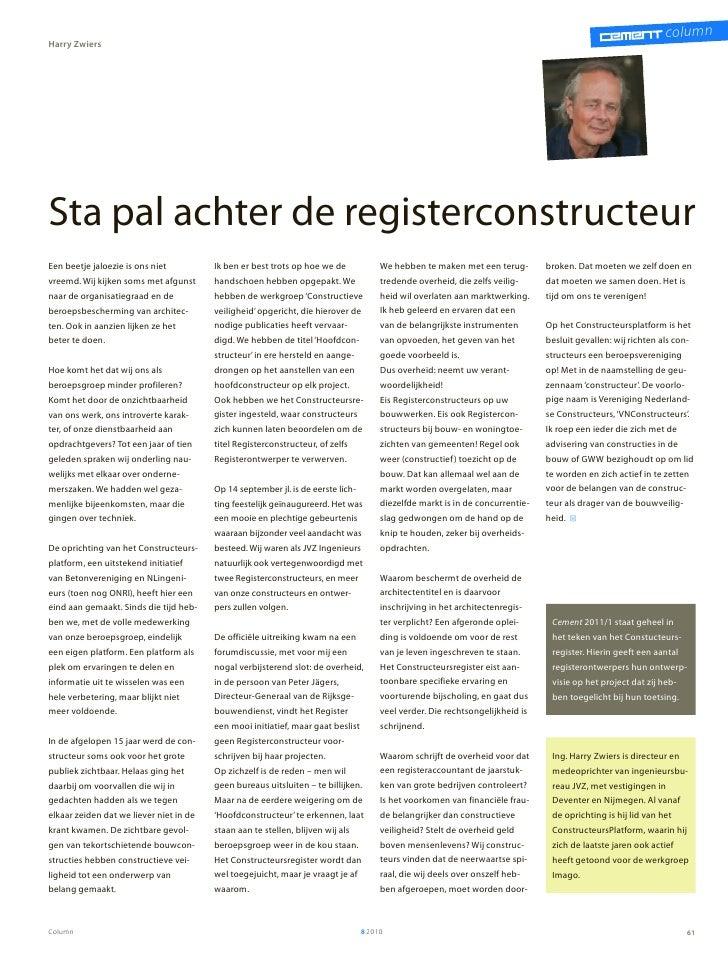 columnHarry ZwiersSta pal achter de registerconstructeurEen beetje jaloezie is ons niet          Ik ben er best trots op h...