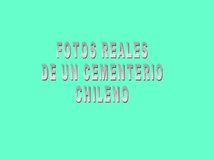 FOTOS REALES DE UN CEMENTERIO CHILENO